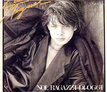 HIT ITALIA 1985 – Noi ragazzi di oggi – LUIS MIGUEL