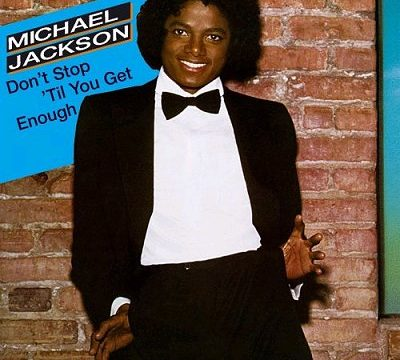 DON'T STOP TILL YOU GET ENOUGH – Michael Jackson – (1979)