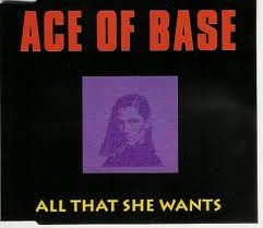 ALL THAT SHE WANTS – Ace Of Base – (1992)