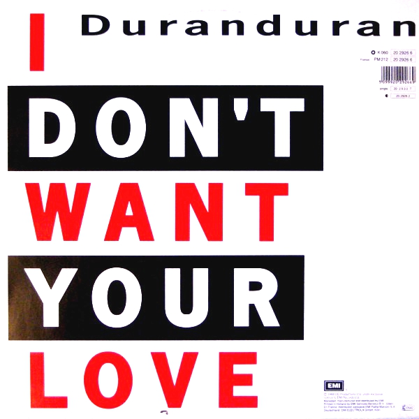 i_don't_want_your_love_europe_2029266_duran_duran_single_discogs_discography_duran_duran