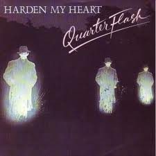 HARDEN MY HEART – Quarterflash – (1980)