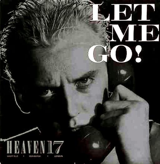 heaven 17 let me go copertina 45 giri