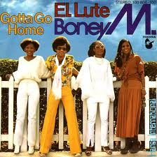 GOTTA GO HOME – Boney M. – (1979)