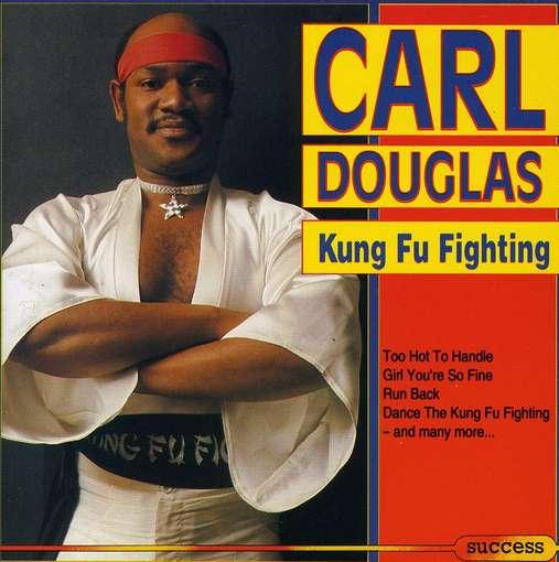 KUNG FU FIGHTING Carl ...