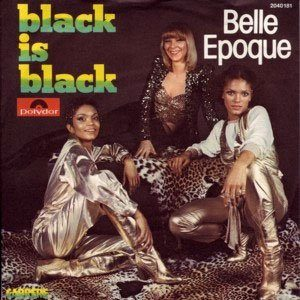 BLACK IS BLACK – Los Bravos / Belle Epoque – (1966/1977)