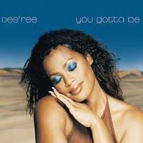 YOU GOTTA BE / LIFE – Des'Ree – (1994/1998)
