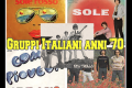 Gli anni d'oro di: I GRUPPI ITALIANI ANNI 70