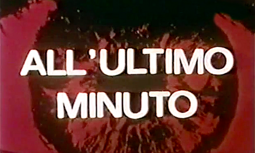 ALL'ULTIMO MINUTO – Serie TV – (1971/1973)