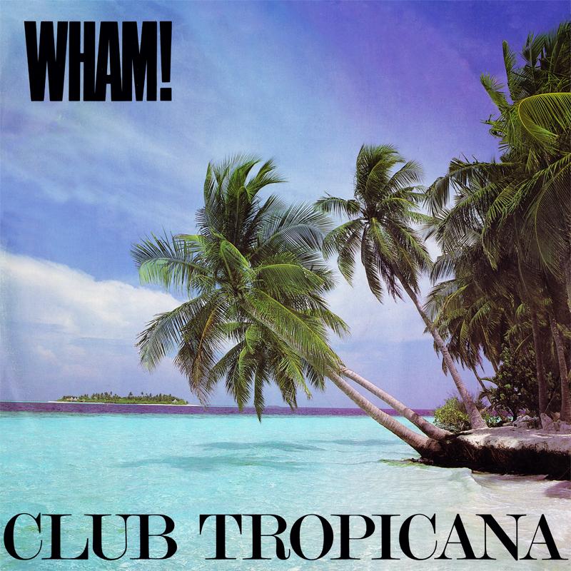 wham club tropicana copertina