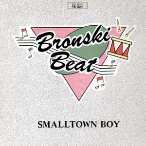 Smalltown Boy Bronsky Beat copertina