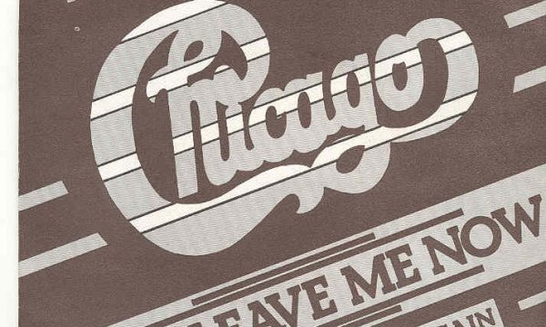 IF YOU LEAVE ME NOW / HARD TO SAY I'M SORRY – Chicago – (1976/1982)