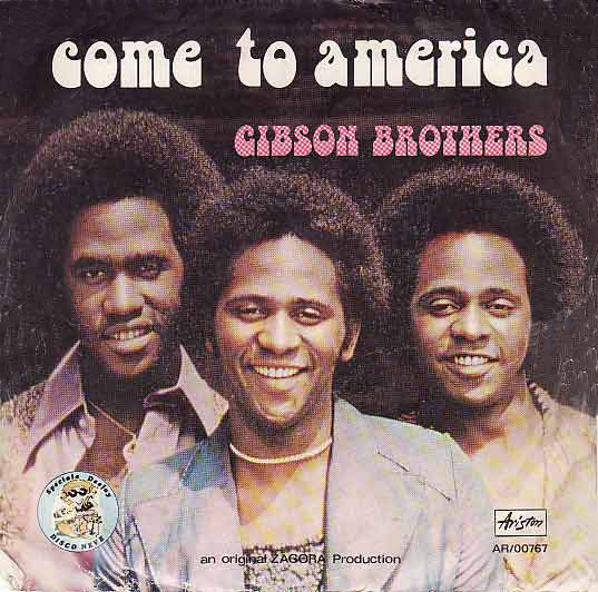 Come to America Gibson Brothers