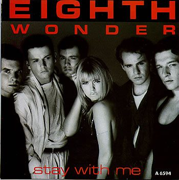 STAY WITH ME – I'M NOT SCARED – CROSS MY HEART – Eighth Wonder – (1986/1988)