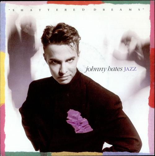 SHATTERED DREAMS Johnny Hates Jazz (1987) copertina