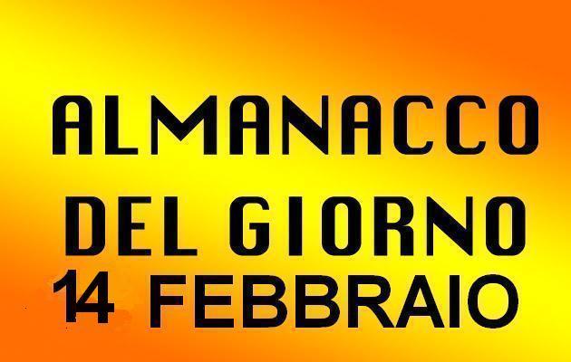 almanacco del giorno 14 febbraio