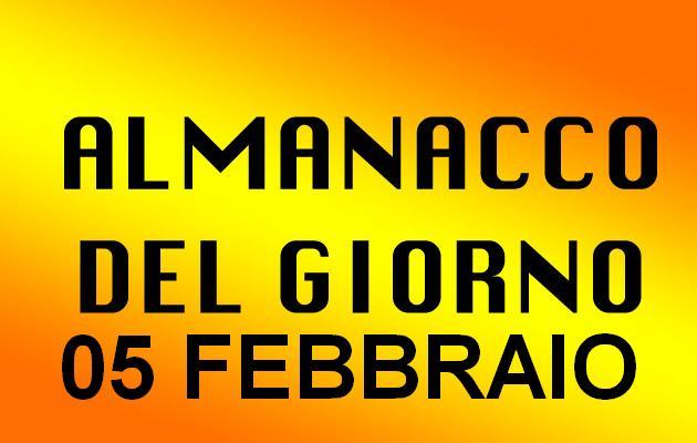 almanacco del giorno 05 febbraio