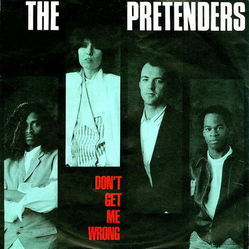 the pretenders don't get me wrong