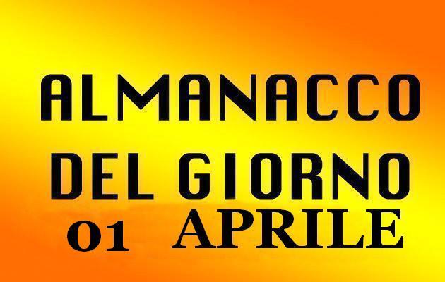 almanacco del giorno 01 aprile