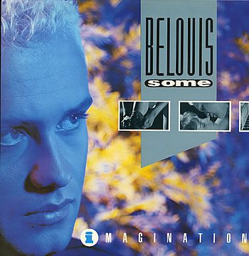 IMAGINATION – Belouis Some – (1985)