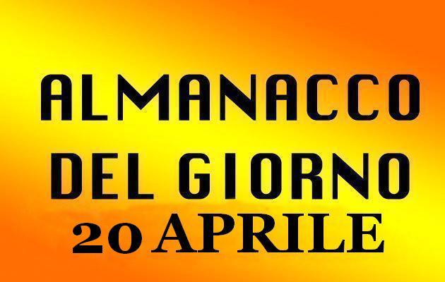 almanacco del giorno 20 aprile