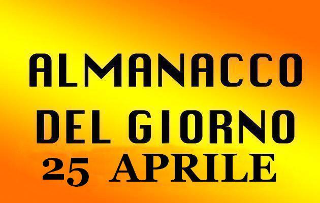 almanacco del giorno 25 aprile
