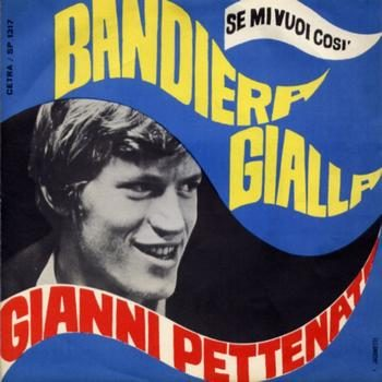 BANDIERA GIALLA / LA TRAMONTANA Gianni Pettenati (1966/1968)