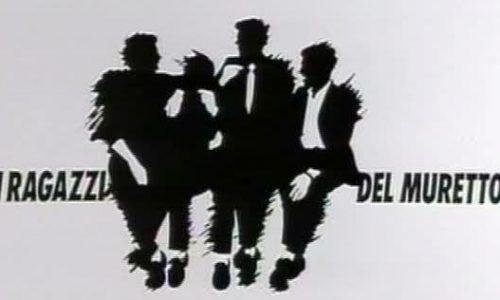 I RAGAZZI DEL MURETTO – (1991/1996)