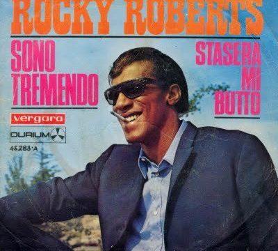 STASERA MI BUTTO / SONO TREMENDO – Rocky Roberts (1967/1968)