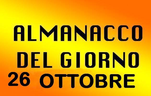 almanacco del giorno 26 ottobre