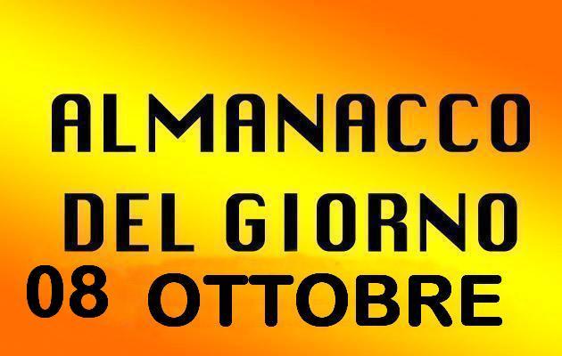 almanacco del giorno 08 ottobre
