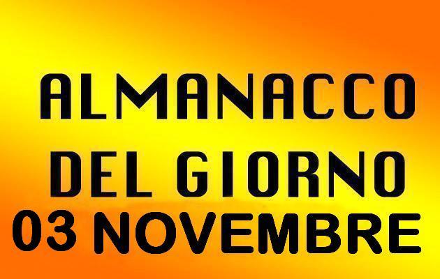 almanacco del giorno 03 novembre
