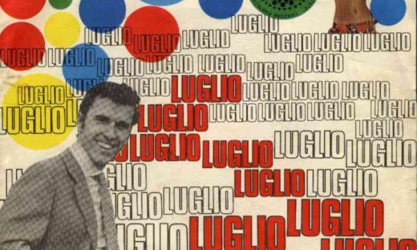 LUGLIO / COSA HAI MESSO NEL CAFFE' – Riccardo del Turco – (1968/1969)