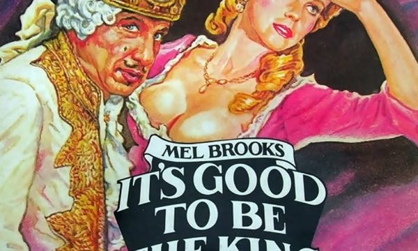 IT'S GOOD TO BE THE KING – Mel Brooks – (1981)