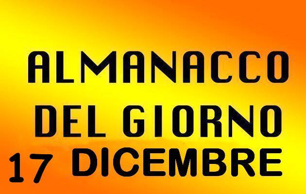 almanacco del giorno 17 dicembre