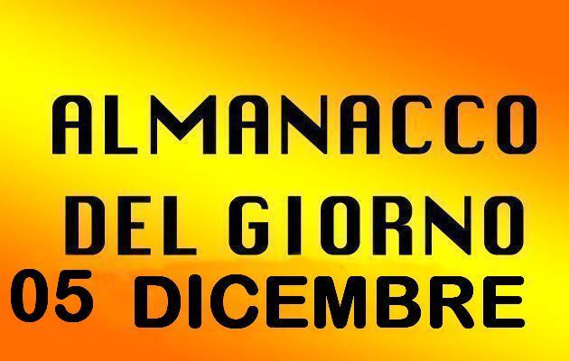almanacco del giorno 05 dicembre