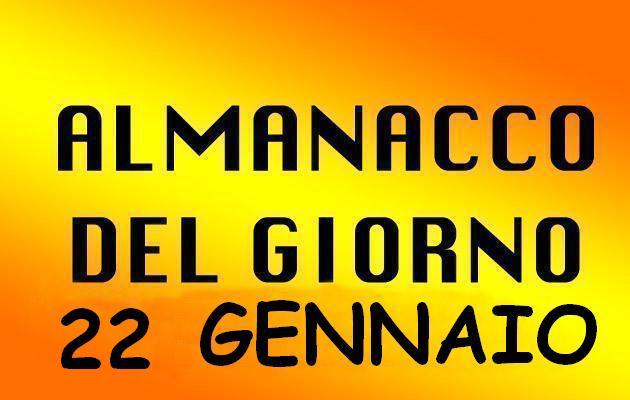 almanacco-del-giorno-GENNAIO 22