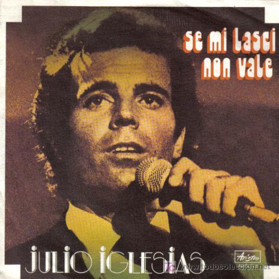 Julio Iglesias - Se mi lasci non vale - 1976