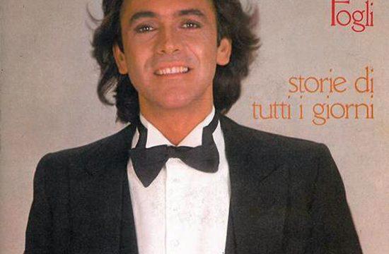 STORIE DI TUTTI I GIORNI – Riccardo Fogli – (1982)
