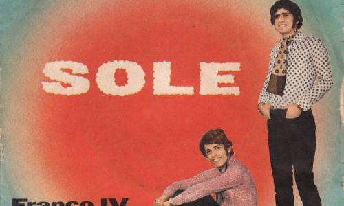 HO SCRITTO T'AMO SULLA SABBIA / SOLE – Franco IV Franco I – (1968/1969)