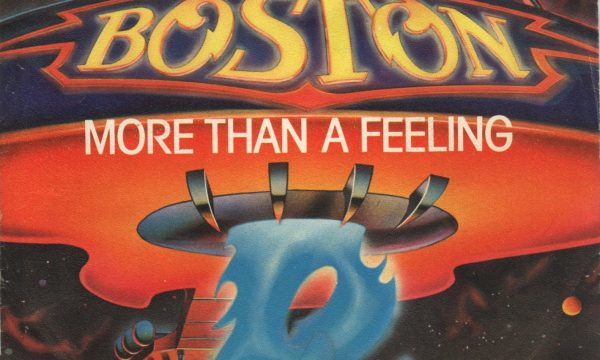 MORE THAN A FEELING – Boston – (1976)