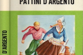 PATTINI D'ARGENTO - Romanzo per ragazzi - (1885)