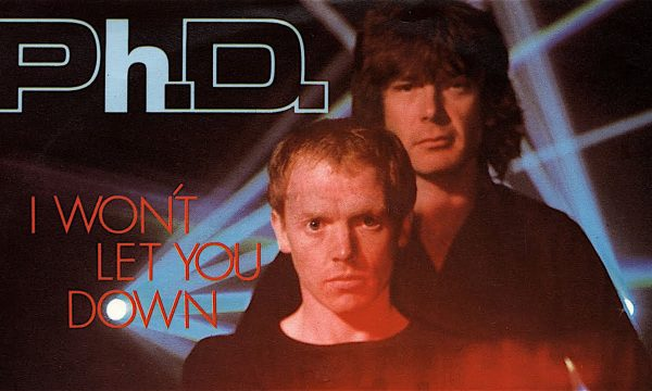 I WON'T LET YOU DOWN – Ph.D – (1981)