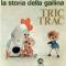 &nbsp;<center> La GALLINA TRIC TRAC ROBBY e 14 e le PICCOLE STORIE - ( TV per ragazzi anni '60 )